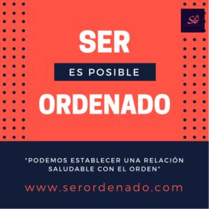 """""""Ser ordenado es posible"""". Claro que es posible!,  sí se puede!."""